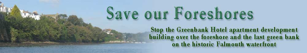 Stop the Greenbank Hotel apartment development building over the Falmouth foreshore  and the last green bank on the historic Falmouth waterfront